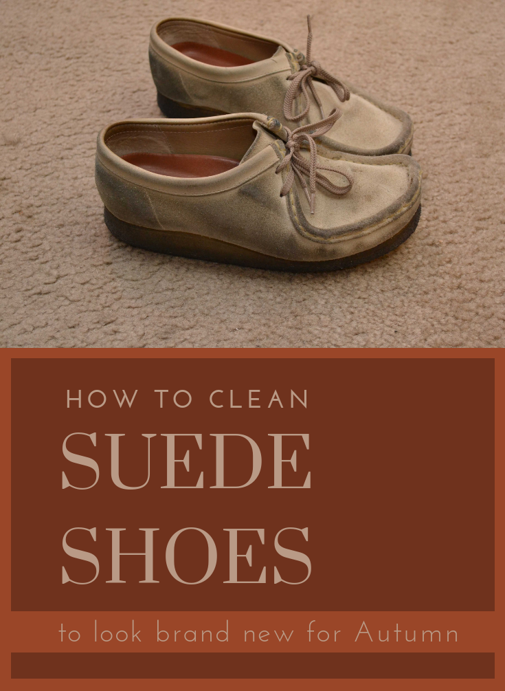 How To Clean Suede Shoes To Look Brand New For Autumn
